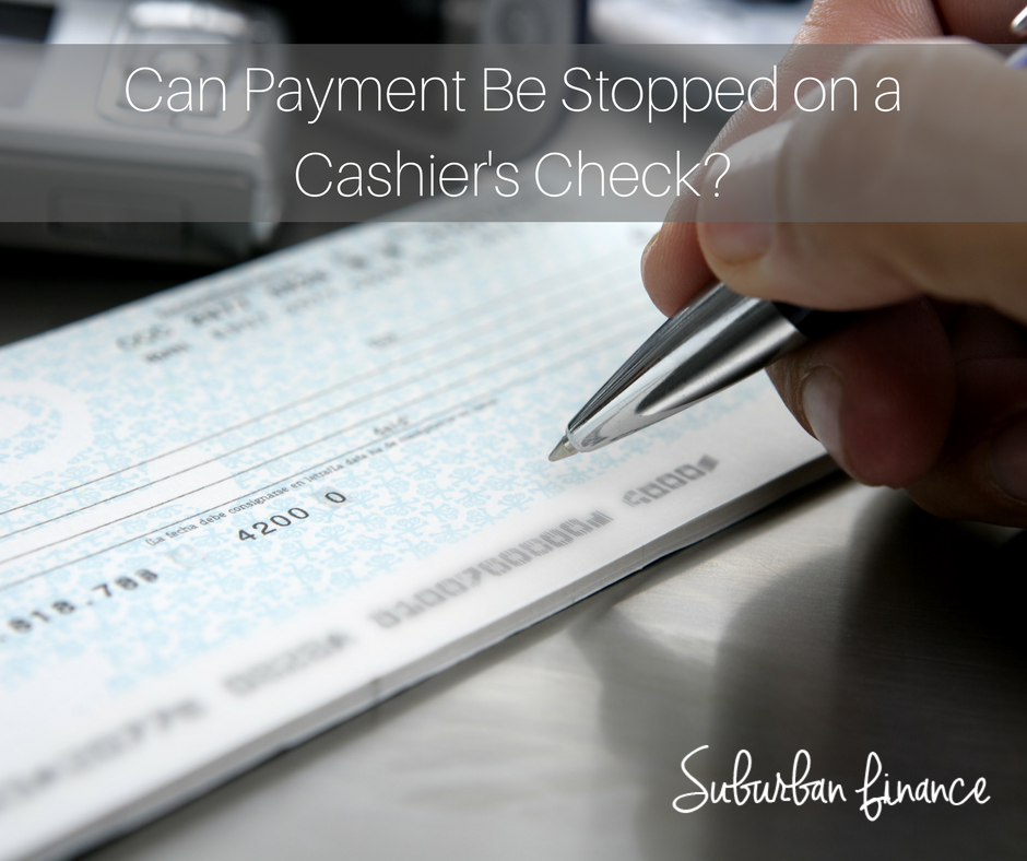 can payment be stopped on a cashier's check