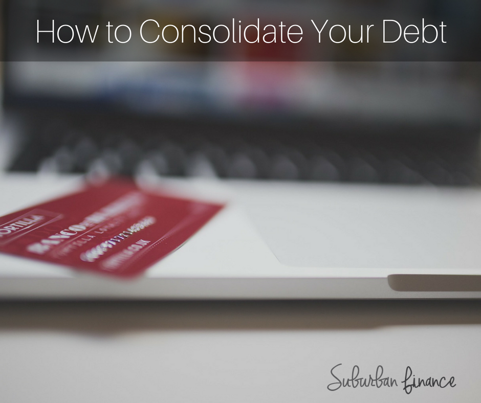 how to consolidate your debt