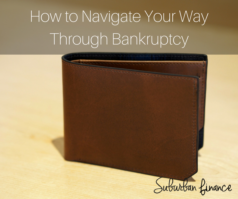 how to navigate your way through bankruptcy