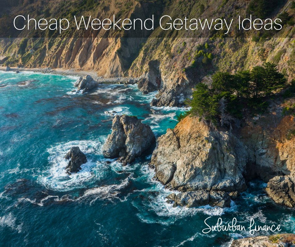 cheap weekend getaway ideas