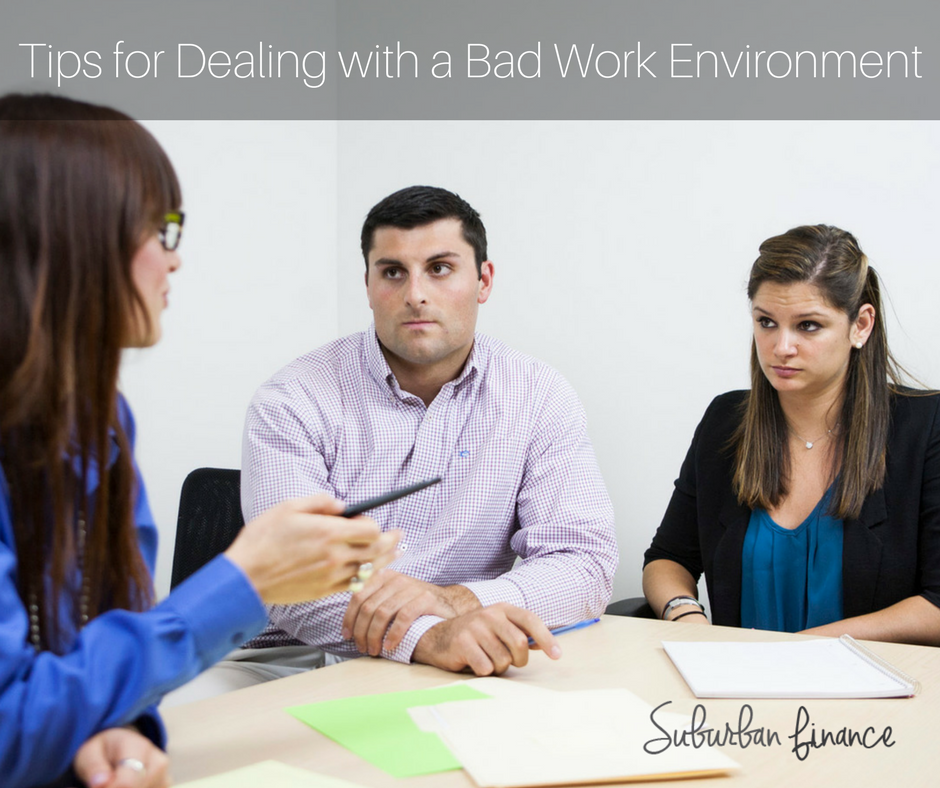 tips for dealing with a bad work environment