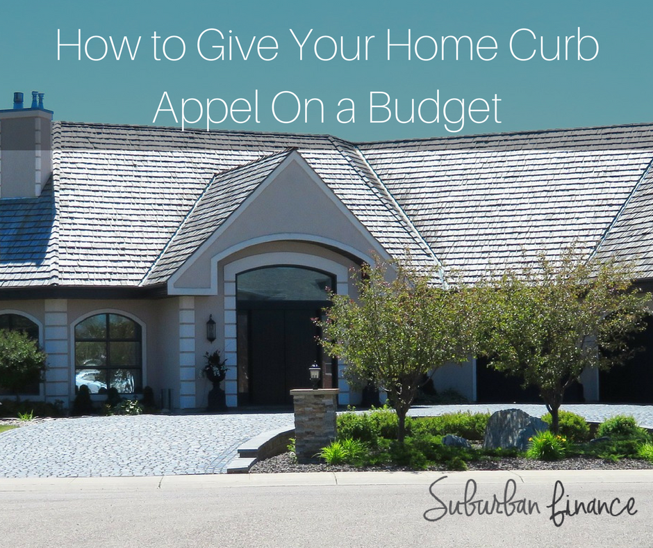 how to give your home curb appeal on a budget